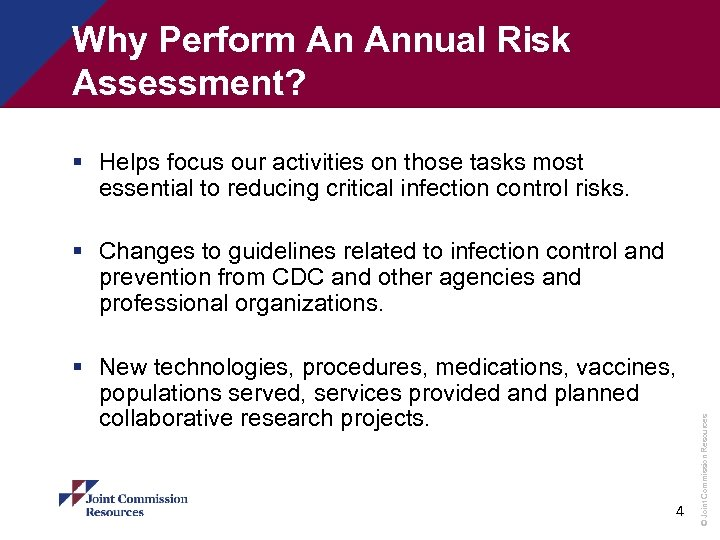Why Perform An Annual Risk Assessment? § Helps focus our activities on those tasks
