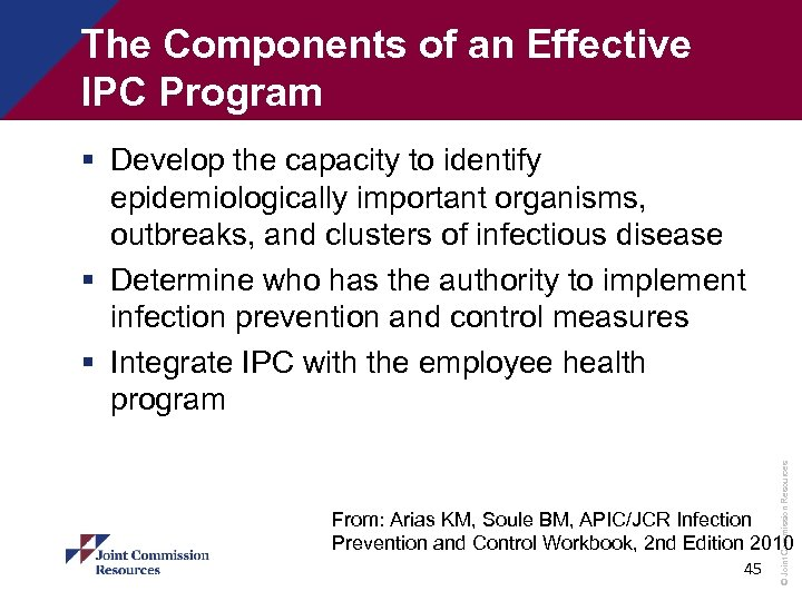 The Components of an Effective IPC Program © Joint Commission Resources § Develop the