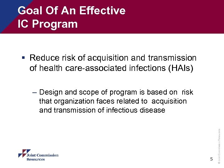 Goal Of An Effective IC Program § Reduce risk of acquisition and transmission of