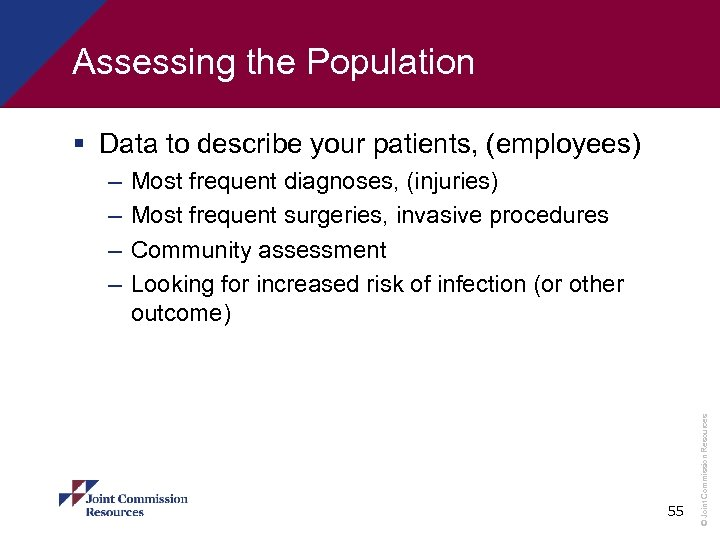 Assessing the Population § Data to describe your patients, (employees) Most frequent diagnoses, (injuries)