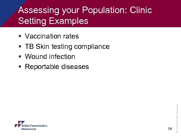 Assessing your Population: Clinic Setting Examples Vaccination rates TB Skin testing compliance Wound infection