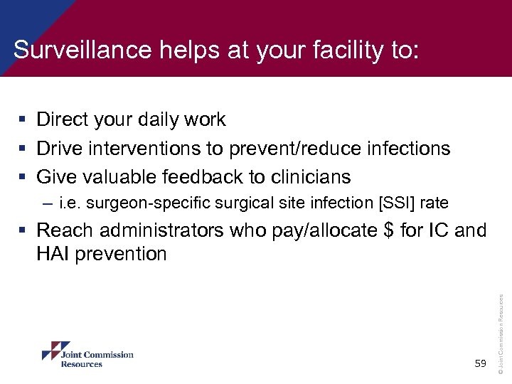 Surveillance helps at your facility to: § Direct your daily work § Drive interventions