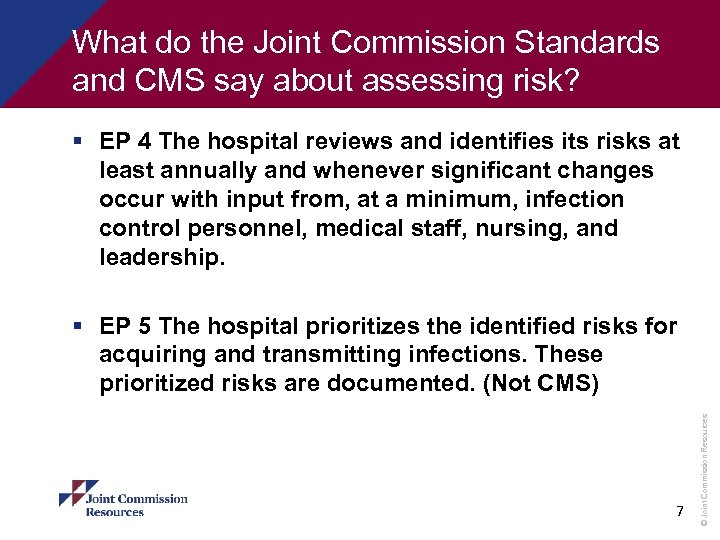 What do the Joint Commission Standards and CMS say about assessing risk? § EP