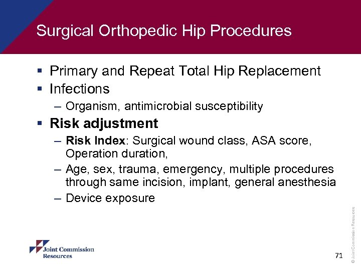 Surgical Orthopedic Hip Procedures § Primary and Repeat Total Hip Replacement § Infections –