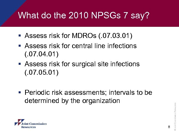 What do the 2010 NPSGs 7 say? § Periodic risk assessments; intervals to be