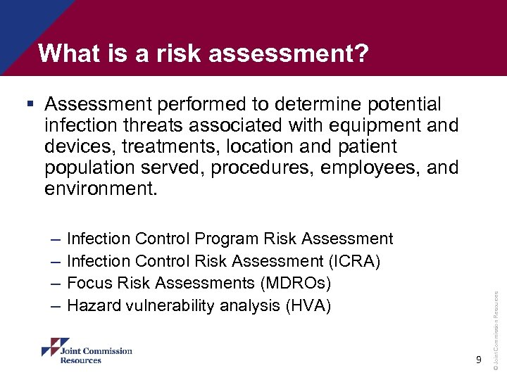 What is a risk assessment? – – Infection Control Program Risk Assessment Infection Control
