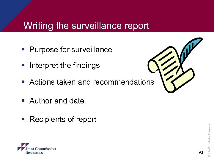 Writing the surveillance report § Purpose for surveillance § Interpret the findings § Actions
