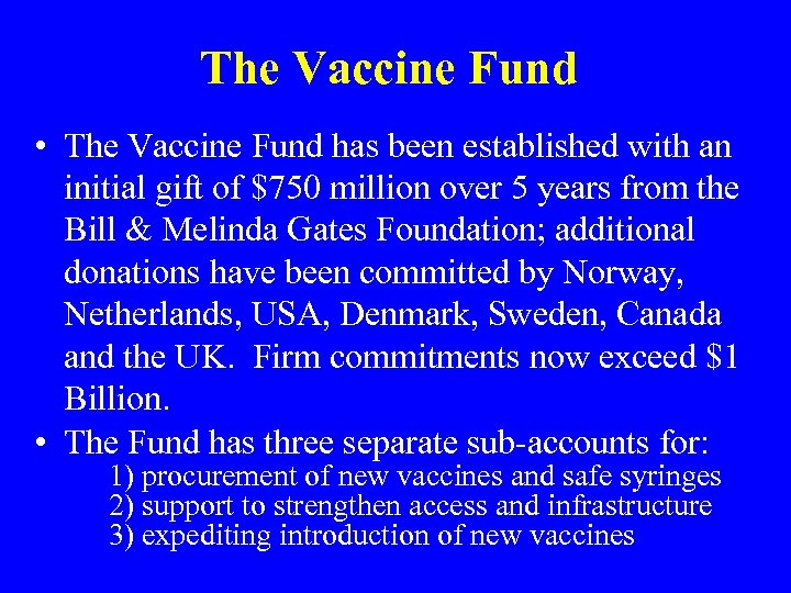 The Vaccine Fund • The Vaccine Fund has been established with an initial gift