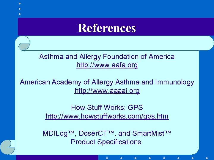 References Asthma and Allergy Foundation of America http: //www. aafa. org American Academy of