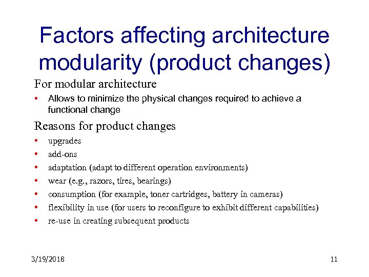 Factors affecting architecture modularity (product changes) For modular architecture • Allows to minimize the