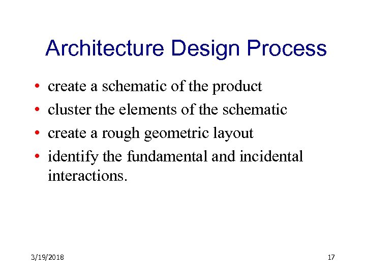 Architecture Design Process • • create a schematic of the product cluster the elements