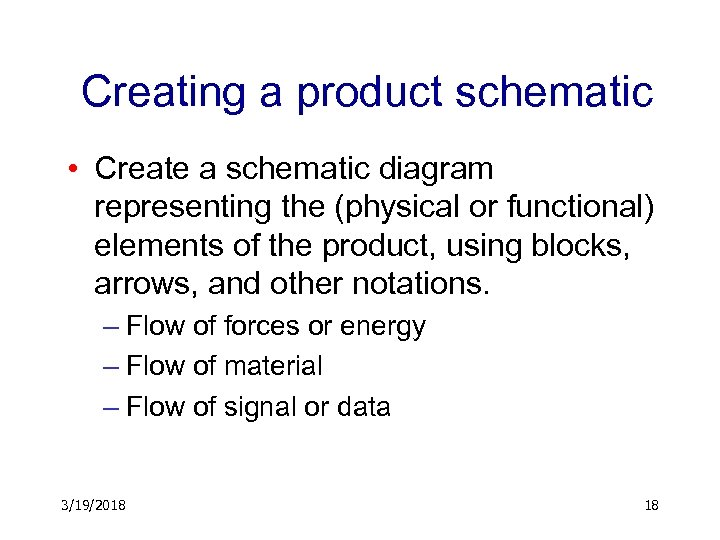 Creating a product schematic • Create a schematic diagram representing the (physical or functional)