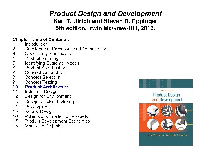Product Design and Development Karl T. Ulrich and Steven D. Eppinger 5 th edition,