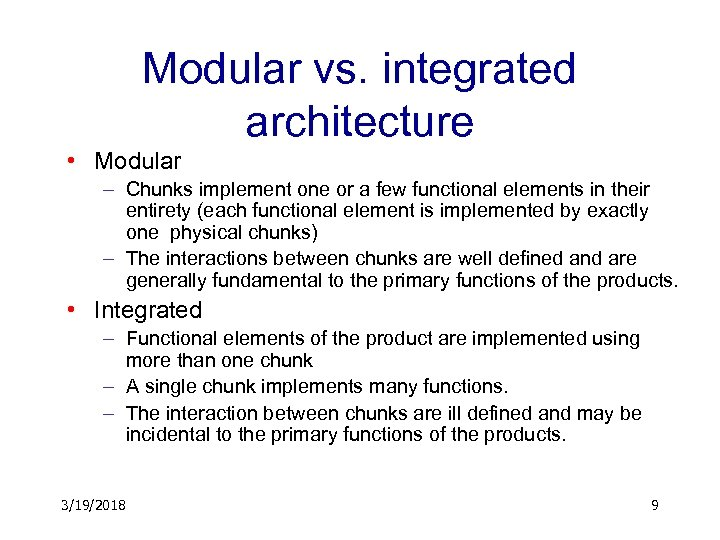 Modular vs. integrated architecture • Modular – Chunks implement one or a few functional