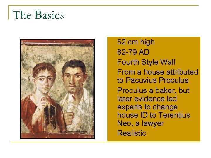 The Basics n n n 52 cm high 62 -79 AD Fourth Style Wall