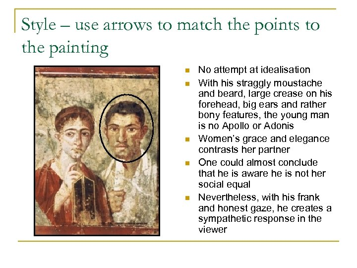 Style – use arrows to match the points to the painting n n n