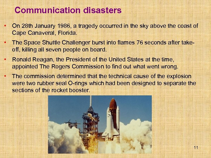 Communication disasters • On 28 th January 1986, a tragedy occurred in the sky