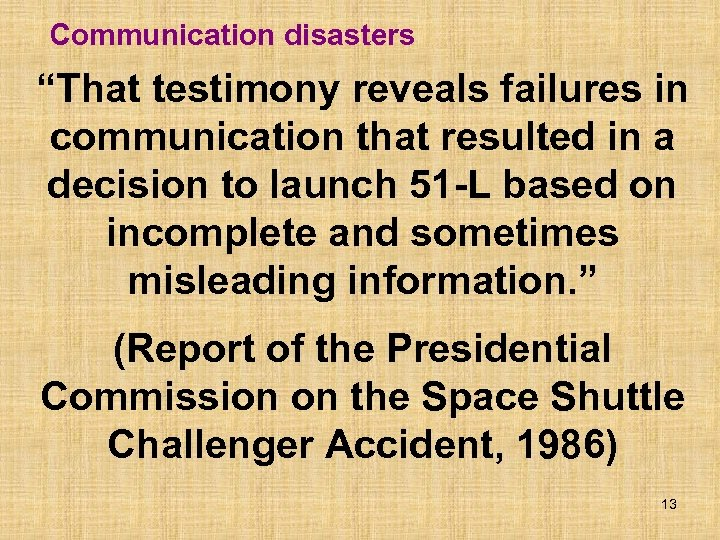 """Communication disasters """"That testimony reveals failures in communication that resulted in a decision to"""