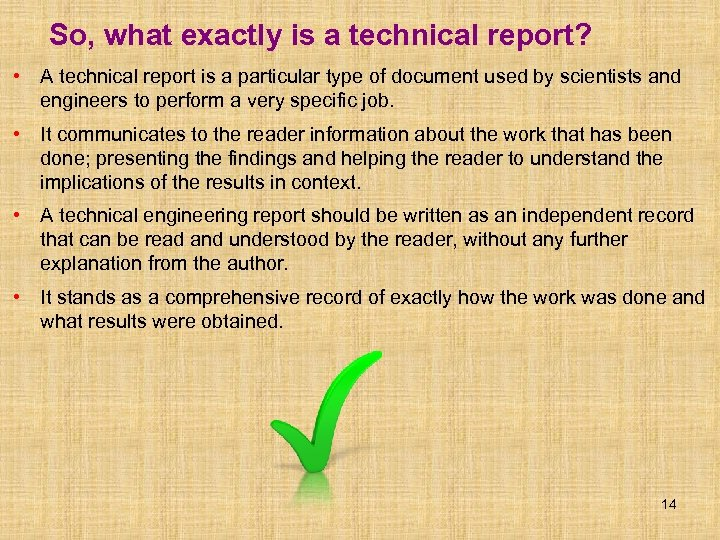 So, what exactly is a technical report? • A technical report is a particular