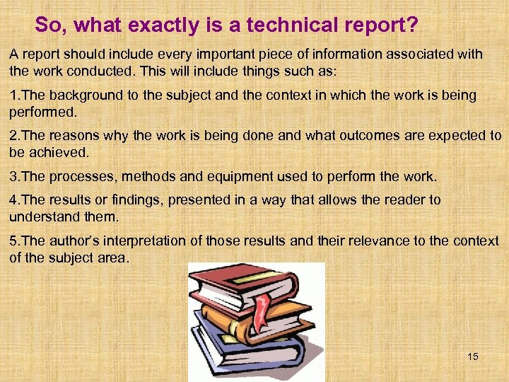 So, what exactly is a technical report? A report should include every important piece