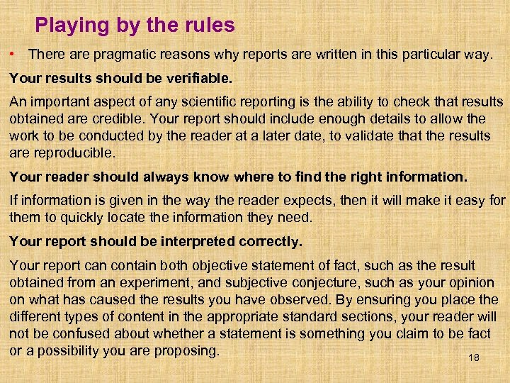 Playing by the rules • There are pragmatic reasons why reports are written in