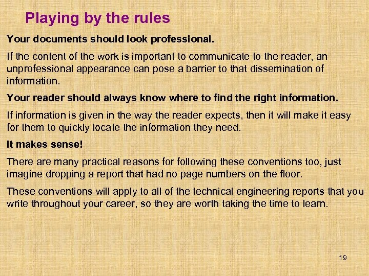Playing by the rules Your documents should look professional. If the content of the