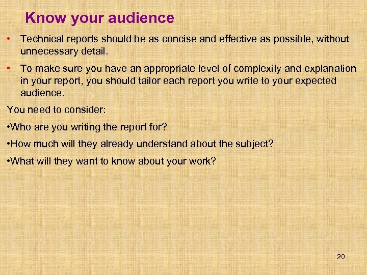 Know your audience • Technical reports should be as concise and effective as possible,