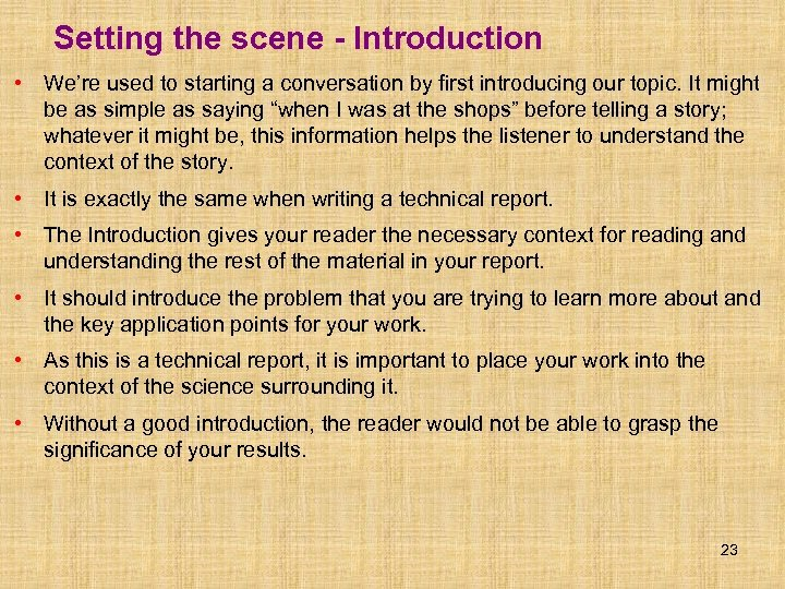 Setting the scene - Introduction • We're used to starting a conversation by first