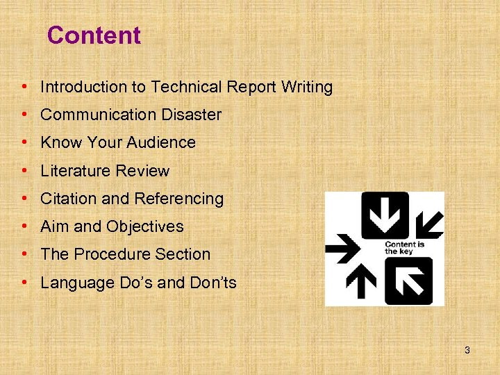 Content • Introduction to Technical Report Writing • Communication Disaster • Know Your Audience