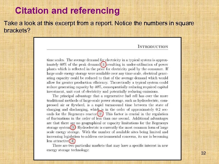 Citation and referencing Take a look at this excerpt from a report. Notice the