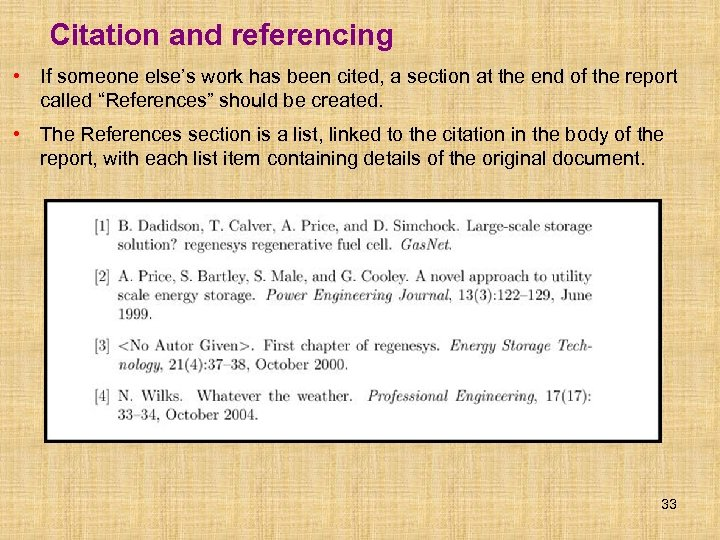 Citation and referencing • If someone else's work has been cited, a section at