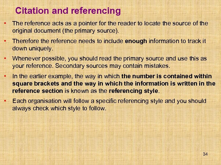 Citation and referencing • The reference acts as a pointer for the reader to