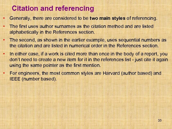 Citation and referencing • Generally, there are considered to be two main styles of