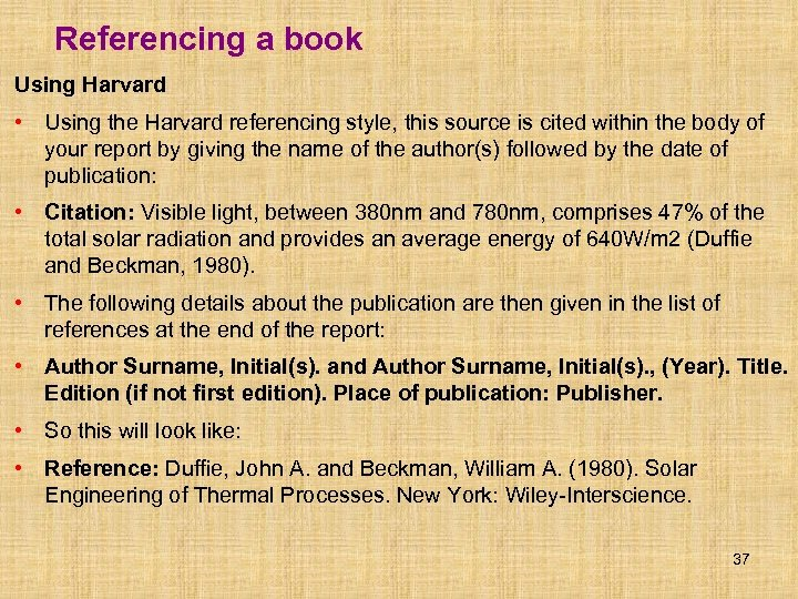Referencing a book Using Harvard • Using the Harvard referencing style, this source is