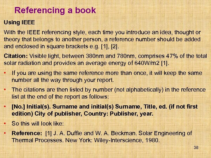 Referencing a book Using IEEE With the IEEE referencing style, each time you introduce