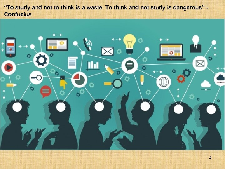 """""""To study and not to think is a waste. To think and not study"""