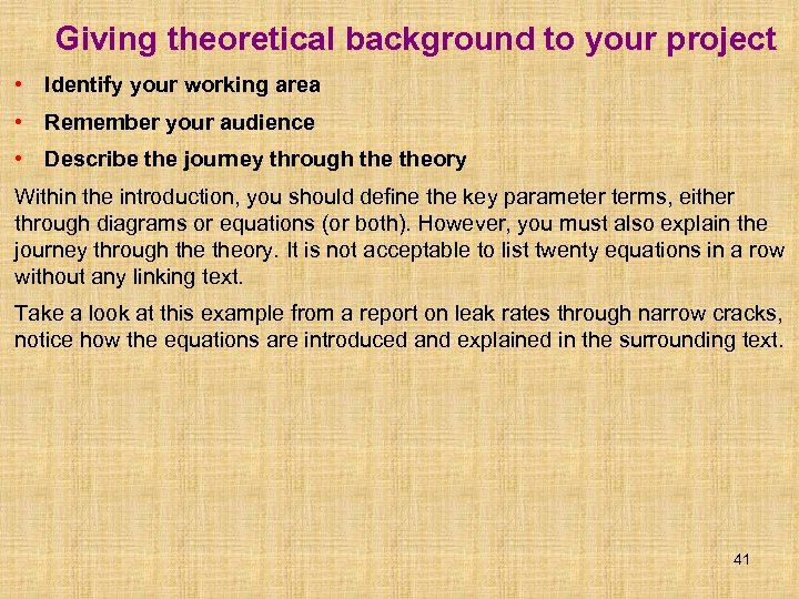 Giving theoretical background to your project • Identify your working area • Remember your