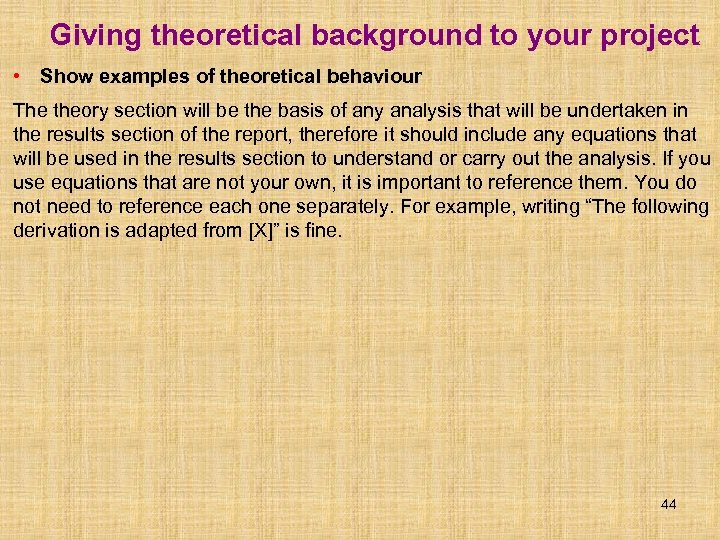 Giving theoretical background to your project • Show examples of theoretical behaviour The theory