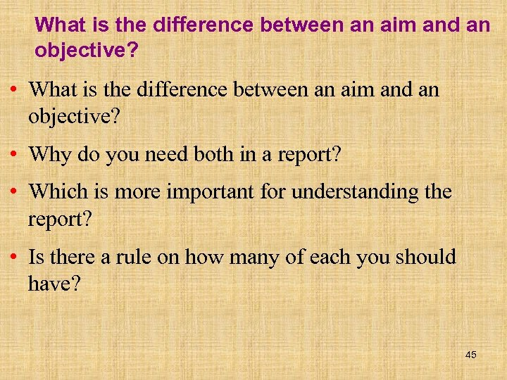 What is the difference between an aim and an objective? • Why do you
