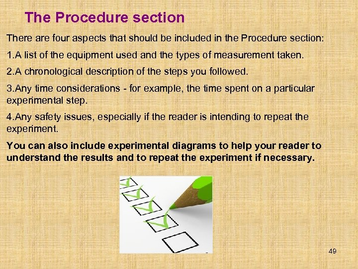 The Procedure section There are four aspects that should be included in the Procedure