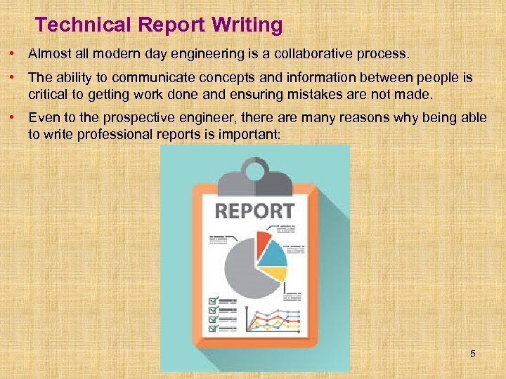 Technical Report Writing • Almost all modern day engineering is a collaborative process. •
