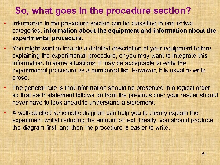 So, what goes in the procedure section? • Information in the procedure section can