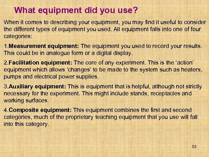 What equipment did you use? When it comes to describing your equipment, you may