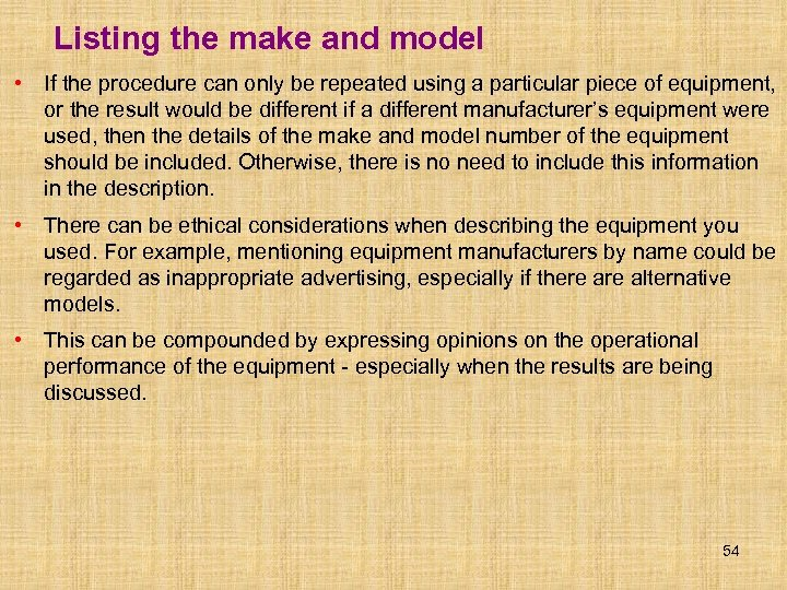 Listing the make and model • If the procedure can only be repeated using