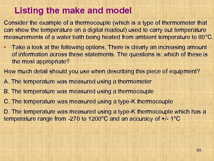 Listing the make and model Consider the example of a thermocouple (which is a