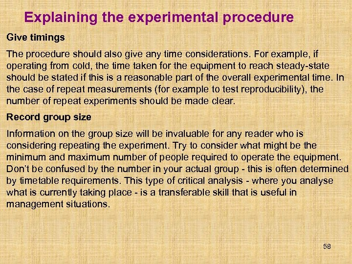 Explaining the experimental procedure Give timings The procedure should also give any time considerations.