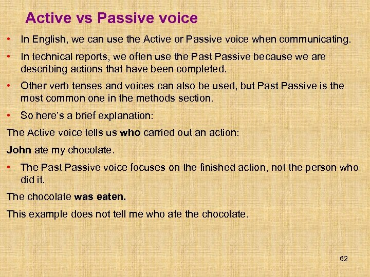 Active vs Passive voice • In English, we can use the Active or Passive