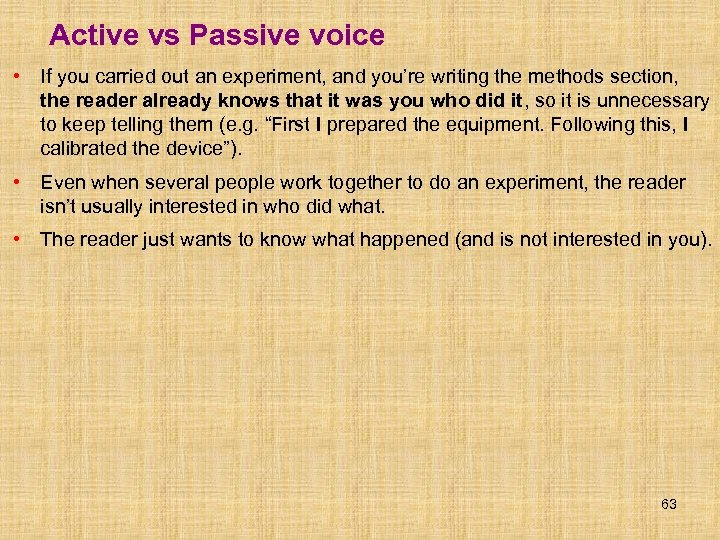 Active vs Passive voice • If you carried out an experiment, and you're writing