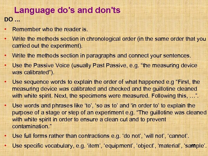 Language do's and don'ts DO … • Remember who the reader is. • Write