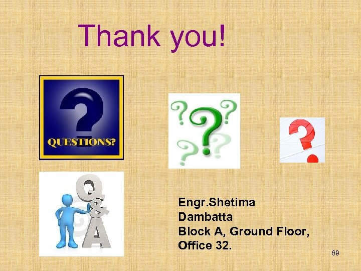 Thank you! Engr. Shetima Dambatta Block A, Ground Floor, Office 32. 69
